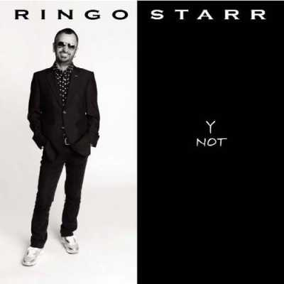 Ringo Starr - Y Not (2010)New!